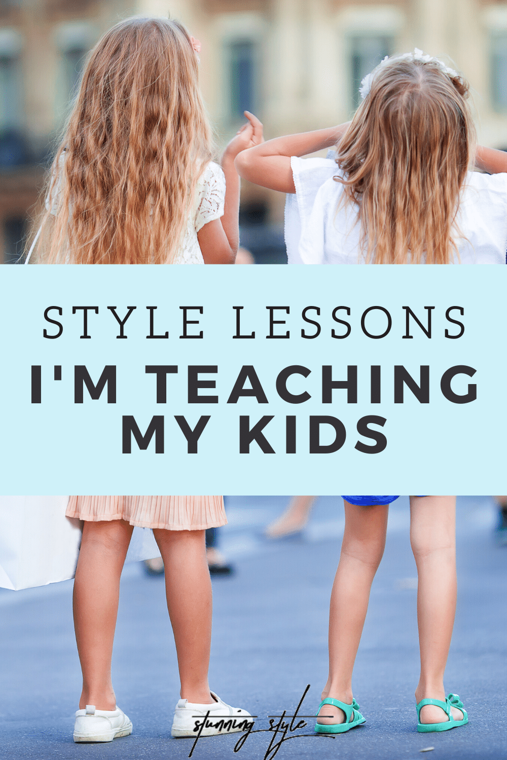 Style Lessons I'm Teaching My Kids