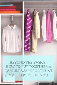 Beyond The Basics - Capsule Wardrobes
