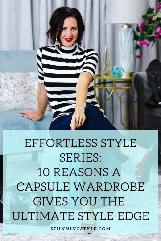 Effortless Style Series. 10 Reason a Capsule Wardrobe Gives You the Ultimate Style Edge