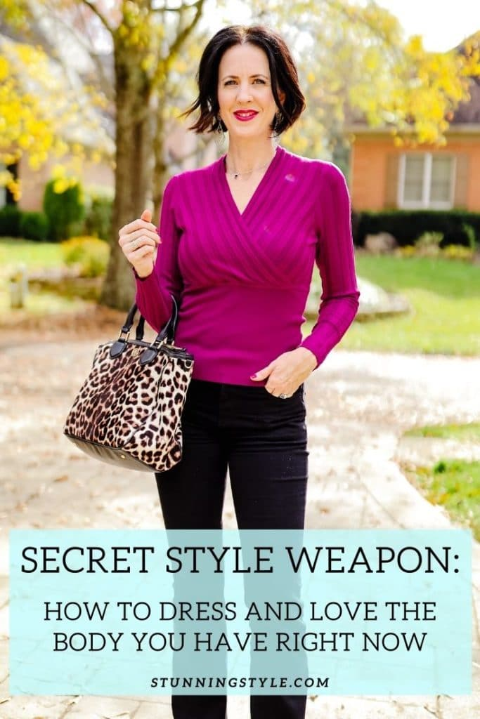 Secret Style Weapon: How to Dress and Love the Body You Have Right Now