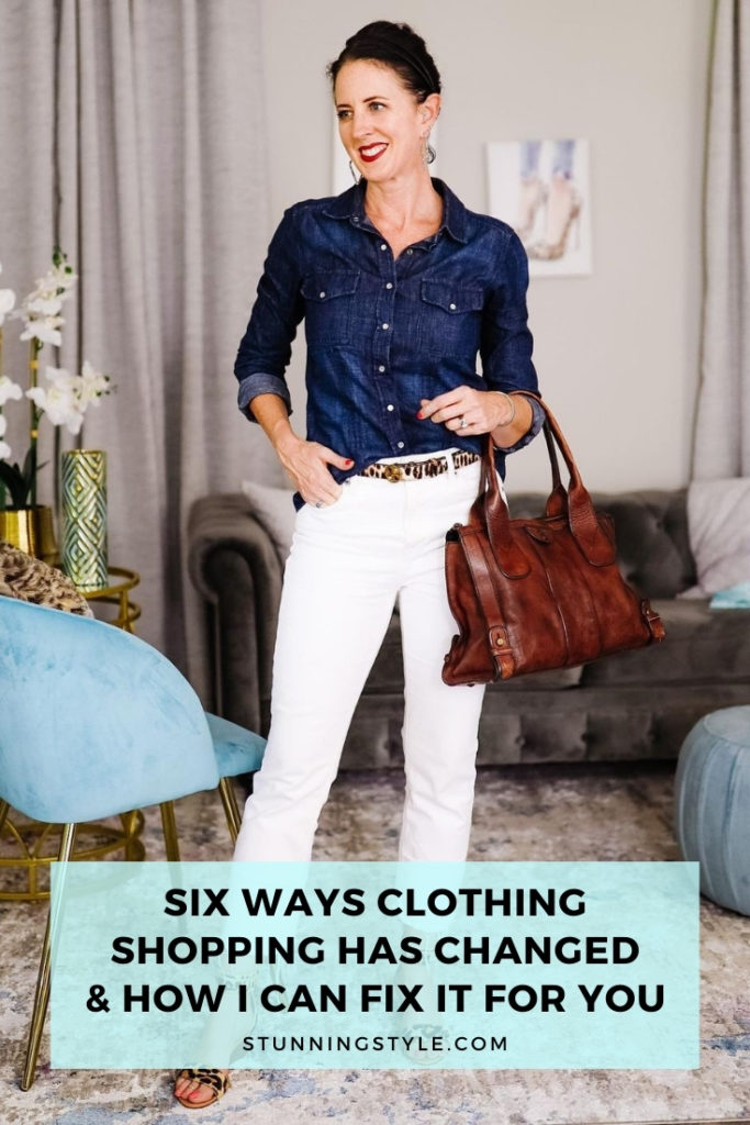 Six Ways Clothing Shopping Has Changed and How I Can Fix It For You