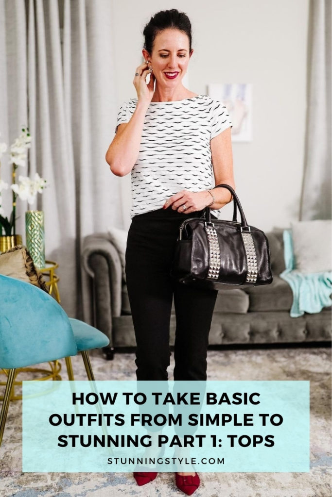 How to Take Basic Outfits from Simple to Stunning Part 1 - Tops